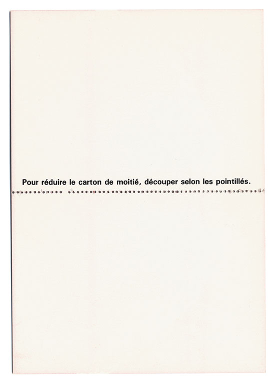 Claude Closky, 'Pour réduire le carton de moitié, découper selon les pointillés [to reduce the card to the half tear long the dotted line]', 1993, Brétigny: CAC, invitation card. Offset print, 15 x 10,5 cm.